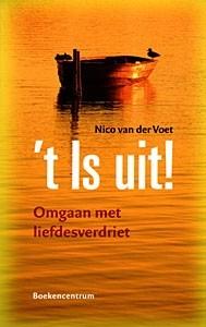 Voet, Nico van der - 't Is uit (Nieuw!) - Huwelijk en Gezin - Webshop ...
